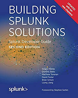 Building Splunk Solutions (Second edition): Splunk Developer Guide